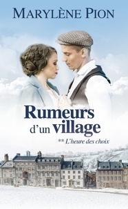 Marylène Pion - Rumeurs d'un village Tome 2 : L'heure des choix.