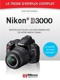 Marylène Rannou - Nikon D3000 - Le mode d'emploi complet.