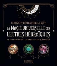 Marylin Forestier Le Bot - La magie universelle des lettres hébraïques - Le livre & les 22 cartes calligraphiées.