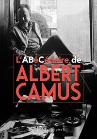 Téléchargement gratuit de livres en format pdf L'abécédaire d'Albert Camus en francais CHM FB2 iBook par Marylin Maeso, Albert Camus 9791032909034