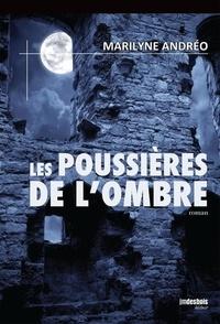 Maryline Andréo - Les Poussières de l'ombre.