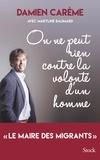 Maryline Baumard et Damien Carême - On ne peut rien contre la volonté d'un homme.