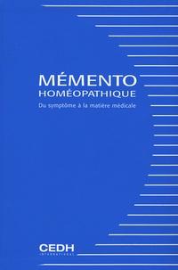 Maryline Busser et François Chefdeville - Mémento homéopathique - Du symptôme à la matière médicale.
