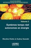 Maryline Chetto et Audrey Queudet - Gestion de l'énergie dans les systèmes embarqués - Volume 2, Systèmes temps réel autonomes en énergie.
