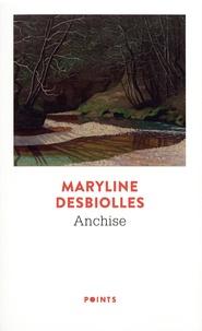 Maryline Desbiolles - Anchise.