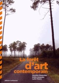 Maryline Desbiolles et Didier Arnaudet - La forêt d'art contemporain.