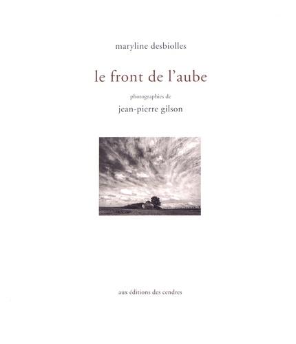 Maryline Desbiolles - Le front de l'aube.