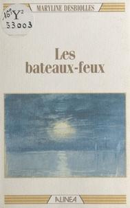 Maryline Desbiolles - Les Bateaux-feux.