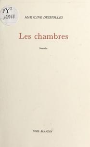 Maryline Desbiolles - Les Chambres.