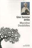 Maryline Desbiolles - Une femme drôle.