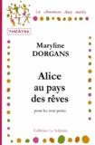 Maryline Dorgans - Alice au pays des rêves.
