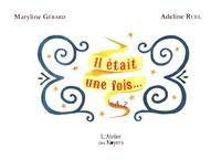 Maryline Gérard et Adeline Ruel - Il était une fois... de A à Z.