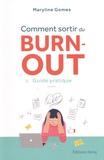 Maryline Gomes - Comment sortir du burn-out - Guide pratique.