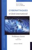 Maryline Grange et Anne-Thida Norodom - Cyberattaques et droit international - Problèmes choisis.