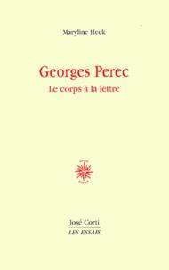 Maryline Heck - Georges Perec - Le corps à la lettre.