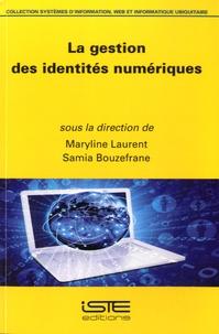 Maryline Laurent et Samia Bouzefrane - La gestion des identités numériques.