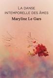 Maryline Le Gars - La danse intemporelle des âmes.