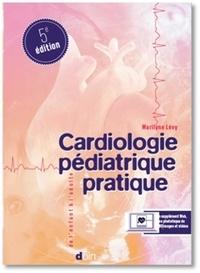 Maryline Levy - Cardiologie pédiatrique pratique - De l'exploration pédiatrique à la cardiologie congénitale adulte.
