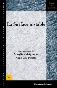 Maryline Maigron et Anne-Lise Perotto - La surface instable.