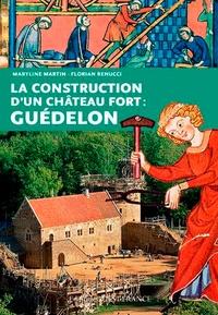 Maryline Martin et Florian Renucci - La construction d'un château fort : Guédelon.