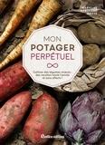 Maryline Motte et Roland Motte - Mon potager perpétuel - Cultiver des légumes vivaces : des récoltes toute l'année et sans efforts !.
