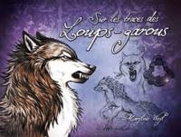 Maryline Weyl - Sur les traces des loups-garous.