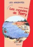 Marylis Paliès - Les mondes de Terry Tome 1 : Les Argentés.