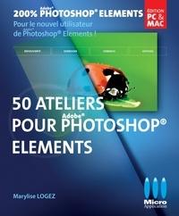 Marylise Logez - 50 Ateliers visuels pour débuter.