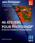 Marylise Logez - Retouche d'images et photomontage - 46 Ateliers visuels pour débuter.