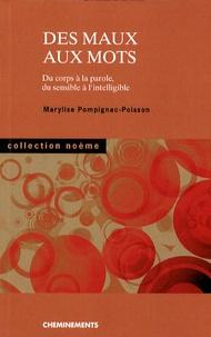 Marylise Pompignac-Poisson - Des maux aux mots - Du corps à la parole, du sensible à l'intelligible.