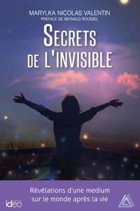 Marylka Nicolas-Valentin - Secrets de l'invisible.