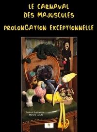 Maryna Uzun - Le carnaval des Majuscules - Prolongation exceptionnelle.