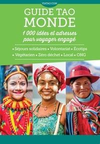 Maryne Arbouys et Jules Bloseur - Guide Tao Monde - 1000 idées et adresses pour voyager engagé.