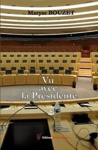 Téléchargement gratuit de livres sur Internet Vu avec la Présidente  - Roman politique 9782377892358 in French