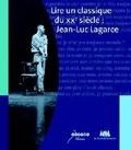 Maryse Adam-Maillet et Gilles Scaringi - Lire un classique du XXe siècle : Jean-Luc Lagarce.