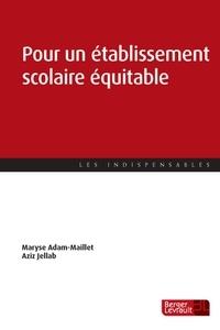 Maryse Adam-Maillet et Aziz Jellab - Pour un établissement scolaire équitable.