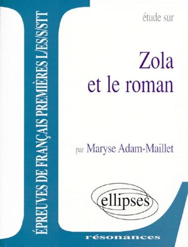 Maryse Adam-Maillet - Zola et le roman.