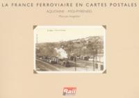 Maryse Angelier - La France ferroviaire en cartes postales - Aquitaine - Midi-Pyrénées.