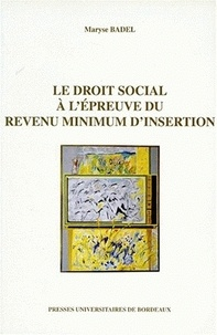 Maryse Badel - Le droit social à l'épreuve du revenu minimum d'insertion.