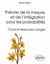 Histoiresdenlire.be Théorie de la mesure et de l'intégration pour les probabilités - Cours et exercices corrigés Image