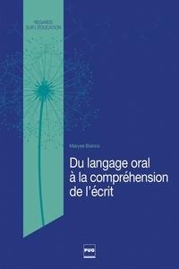 Maryse Bianco - Du langage oral à la compréhension de l'écrit.