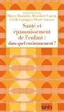 Maryse Bonnefoy et Bénédicte Caucat - Santé et épanouissement de l'enfant : dans quel environnement ?.