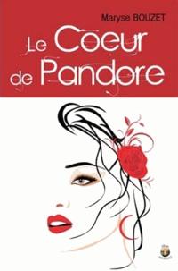 Maryse Bouzet - Le coeur de Pandore.
