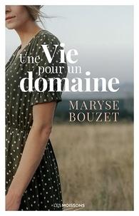 Maryse Bouzet - Une Vie pour un domaine.