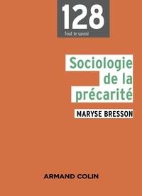 Maryse Bresson - Sociologie de la précarité - Domaines et approches.