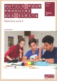 Maryse Brumont - Outils pour produire des écrits - Répertoire cycle 4.