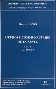 Maryse Cassan et Louis Dubouis - L'Europe communautaire de la santé.