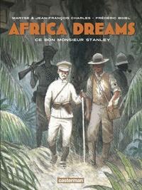 Maryse Charles et Jean-François Charles - Africa Dreams Tome 3 : Ce bon monsieur Stanley.