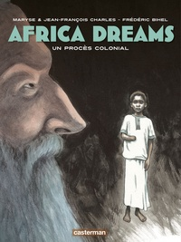 Maryse Charles et Jean-François Charles - Africa Dreams Tome 4 : Un procès colonial.