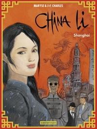 Maryse Charles et Jean-François Charles - China Li Tome 1 : Shanghai.